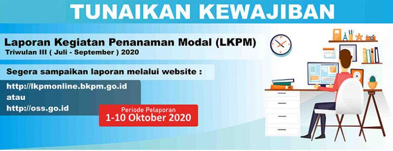 Perusahaan Startup Wajib Setor LKPM ke BKPM, Triwulan III Deadline 10 Oktober 2020